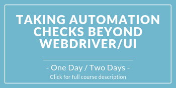 Course image for Taking Automated Checks Beyond WebDriver/UI